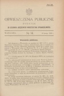 Obwieszczenia Publiczne : dodatek do Dziennika Urzędowego Ministerstwa Sprawiedliwości. R.12, № 14 (18 lutego 1928)