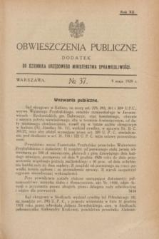 Obwieszczenia Publiczne : dodatek do Dziennika Urzędowego Ministerstwa Sprawiedliwości. R.12, № 37 (9 maja 1928)