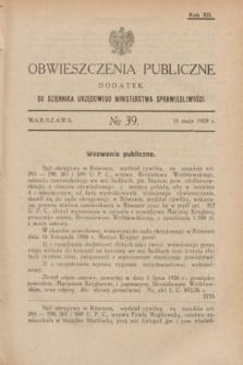 Obwieszczenia Publiczne : dodatek do Dziennika Urzędowego Ministerstwa Sprawiedliwości. R.12, № 39 (16 maja 1928)