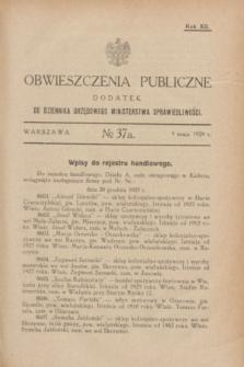 Obwieszczenia Publiczne : dodatek do Dziennika Urzędowego Ministerstwa Sprawiedliwości. R.12, № 37 A (9 maja 1928)