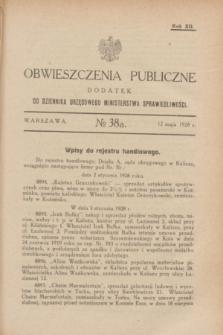 Obwieszczenia Publiczne : dodatek do Dziennika Urzędowego Ministerstwa Sprawiedliwości. R.12, № 38 A (12 maja 1928)