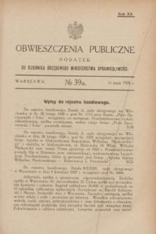 Obwieszczenia Publiczne : dodatek do Dziennika Urzędowego Ministerstwa Sprawiedliwości. R.12, № 39 A (16 maja 1928)