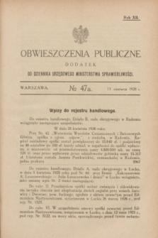 Obwieszczenia Publiczne : dodatek do Dziennika Urzędowego Ministerstwa Sprawiedliwości. R.12, № 47 A (13 czerwca 1928)