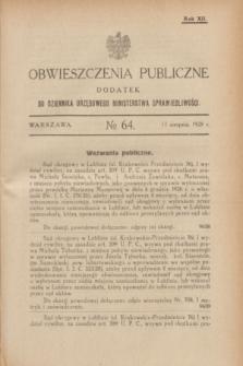 Obwieszczenia Publiczne : dodatek do Dziennika Urzędowego Ministerstwa Sprawiedliwości. R.12, № 64 (11 sierpnia 1928)