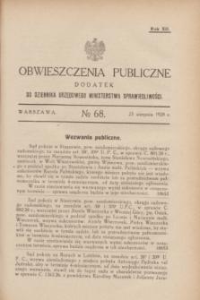 Obwieszczenia Publiczne : dodatek do Dziennika Urzędowego Ministerstwa Sprawiedliwości. R.12, № 68 (25 sierpnia 1928)