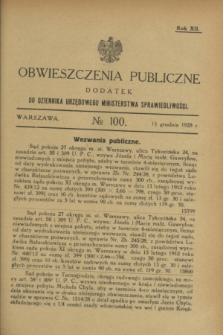 Obwieszczenia Publiczne : dodatek do Dziennika Urzędowego Ministerstwa Sprawiedliwości. R.12, № 100 (15 grudnia 1928)