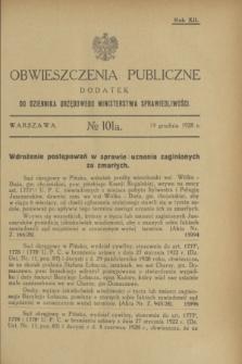 Obwieszczenia Publiczne : dodatek do Dziennika Urzędowego Ministerstwa Sprawiedliwości. R.12, № 101 A (19 grudnia 1928)