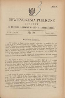 Obwieszczenia Publiczne : dodatek do Dziennika Urzędowego Ministerstwa Sprawiedliwości. R.9, № 19 (7 marca 1925)
