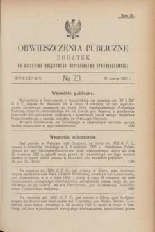 Obwieszczenia Publiczne : dodatek do Dziennika Urzędowego Ministerstwa Sprawiedliwości. R.9, № 23 (21 marca 1925)