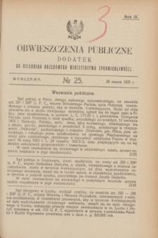 Obwieszczenia Publiczne : dodatek do Dziennika Urzędowego Ministerstwa Sprawiedliwości. R.9, № 25 (28 marca 1925)