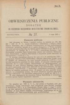 Obwieszczenia Publiczne : dodatek do Dziennika Urzędowego Ministerstwa Sprawiedliwości. R.9, № 37 (9 maja 1925)