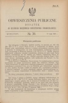 Obwieszczenia Publiczne : dodatek do Dziennika Urzędowego Ministerstwa Sprawiedliwości. R.9, № 38 (13 maja 1925)