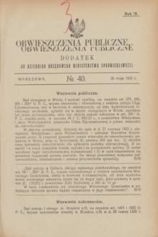 Obwieszczenia Publiczne : dodatek do Dziennika Urzędowego Ministerstwa Sprawiedliwości. R.9, № 40 (20 maja 1925)