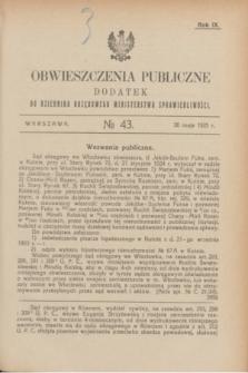 Obwieszczenia Publiczne : dodatek do Dziennika Urzędowego Ministerstwa Sprawiedliwości. R.9, № 43 (30 maja 1925)