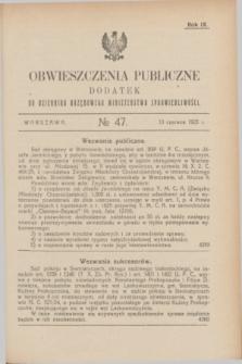 Obwieszczenia Publiczne : dodatek do Dziennika Urzędowego Ministerstwa Sprawiedliwości. R.9, № 47 (13 czerwca 1925)