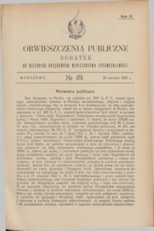 Obwieszczenia Publiczne : dodatek do Dziennika Urzędowego Ministerstwa Sprawiedliwości. R.9, № 49 (20 czerwca 1925)