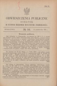 Obwieszczenia Publiczne : dodatek do Dziennika Urzędowego Ministerstwa Sprawiedliwości. R.9, № 84 (21 października 1925)