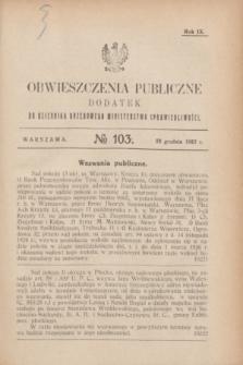 Obwieszczenia Publiczne : dodatek do Dziennika Urzędowego Ministerstwa Sprawiedliwości. R.9, № 103 (28 grudnia 1925)