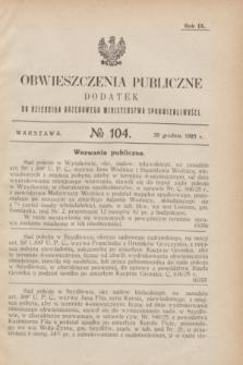 Obwieszczenia Publiczne : dodatek do Dziennika Urzędowego Ministerstwa Sprawiedliwości. R.9, № 104 (30 grudnia 1925)