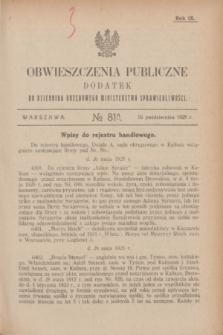 Obwieszczenia Publiczne : dodatek do Dziennika Urzędowego Ministerstwa Sprawiedliwości. R.9, № 81 A (10 października 1925)