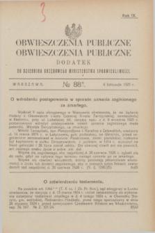 Obwieszczenia Publiczne : dodatek do Dziennika Urzędowego Ministerstwa Sprawiedliwości. R.9, № 88 A (4 listopada 1925)