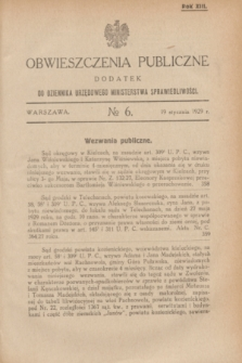 Obwieszczenia Publiczne : dodatek do Dziennika Urzędowego Ministerstwa Sprawiedliwości. R.13, № 6 (19 stycznia 1929)