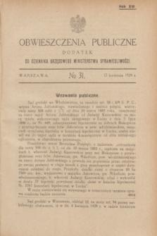 Obwieszczenia Publiczne : dodatek do Dziennika Urzędowego Ministerstwa Sprawiedliwości. R.13, № 31 (17 kwietnia 1929)