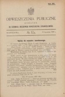 Obwieszczenia Publiczne : dodatek do Dziennika Urzędowego Ministerstwa Sprawiedliwości. R.13, № 32 A (20 kwietnia 1929)