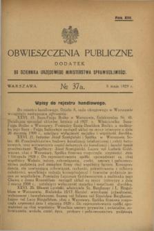 Obwieszczenia Publiczne : dodatek do Dziennika Urzędowego Ministerstwa Sprawiedliwości. R.13, № 37 A (8 maja 1929)