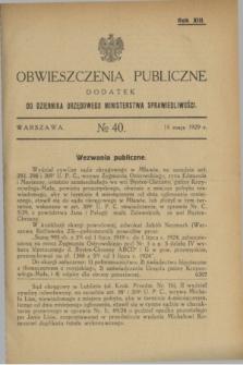 Obwieszczenia Publiczne : dodatek do Dziennika Urzędowego Ministerstwa Sprawiedliwości. R.13, № 40 (18 maja 1929)