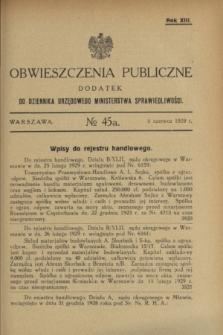 Obwieszczenia Publiczne : dodatek do Dziennika Urzędowego Ministerstwa Sprawiedliwości. R.13, № 45 A (5 czerwca 1929)