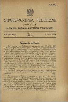 Obwieszczenia Publiczne : dodatek do Dziennika Urzędowego Ministerstwa Sprawiedliwości. R.13, № 61 (1929)