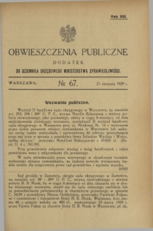 Obwieszczenia Publiczne : dodatek do Dziennika Urzędowego Ministerstwa Sprawiedliwości. R.13, № 67 (21 sierpnia 1929)