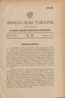 Obwieszczenia Publiczne : dodatek do Dziennika Urzędowego Ministerstwa Sprawiedliwości. R.13, № 90 (9 listopada 1929)