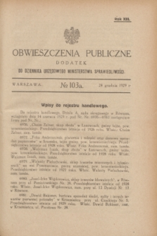 Obwieszczenia Publiczne : dodatek do Dziennika Urzędowego Ministerstwa Sprawiedliwości. R.13, № 103 A (24 grudnia 1929)