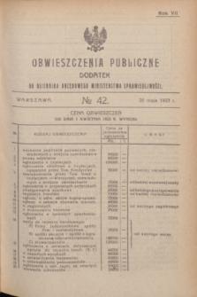Obwieszczenia Publiczne : dodatek do Dziennika Urzędowego Ministerstwa Sprawiedliwości. R.7, № 42 (26 maja 1923)