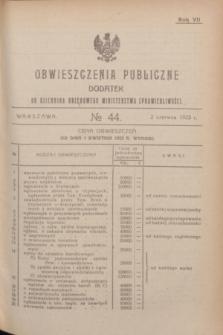 Obwieszczenia Publiczne : dodatek do Dziennika Urzędowego Ministerstwa Sprawiedliwości. R.7, № 44 (2 czerwca 1923)