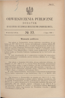 Obwieszczenia Publiczne : dodatek do Dziennika Urzędowego Ministerstwa Sprawiedliwości. R.10, № 53 (3 lipca 1926)