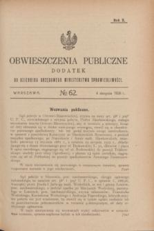 Obwieszczenia Publiczne : dodatek do Dziennika Urzędowego Ministerstwa Sprawiedliwości. R.10, № 62 (4 sierpnia 1926)