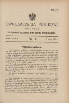Obwieszczenia Publiczne : dodatek do Dziennika Urzędowego Ministerstwa Sprawiedliwości. R.16, № 14 (17 lutego 1932)