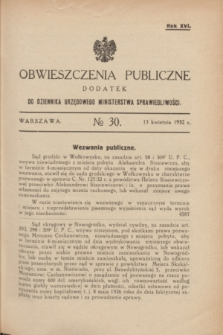 Obwieszczenia Publiczne : dodatek do Dziennika Urzędowego Ministerstwa Sprawiedliwości. R.16, № 30 (13 kwietnia 1932)