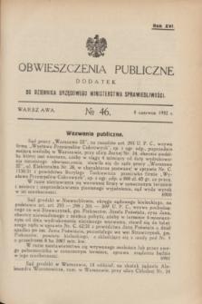 Obwieszczenia Publiczne : dodatek do Dziennika Urzędowego Ministerstwa Sprawiedliwości. R.16, № 46 (8 czerwca 1932)