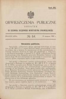 Obwieszczenia Publiczne : dodatek do Dziennika Urzędowego Ministerstwa Sprawiedliwości. R.16, № 64 (10 sierpnia 1932)