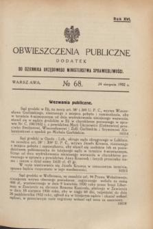 Obwieszczenia Publiczne : dodatek do Dziennika Urzędowego Ministerstwa Sprawiedliwości. R.16, № 68 (24 sierpnia 1932)
