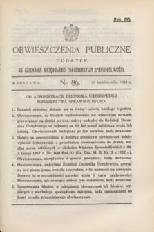 Obwieszczenia Publiczne : dodatek do Dziennika Urzędowego Ministerstwa Sprawiedliwości. R.16, № 86 (26 października 1932)