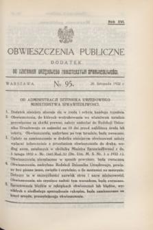 Obwieszczenia Publiczne : dodatek do Dziennika Urzędowego Ministerstwa Sprawiedliwości. R.16, № 95 (26 listopada 1932)