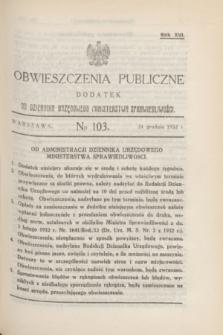 Obwieszczenia Publiczne : dodatek do Dziennika Urzędowego Ministerstwa Sprawiedliwości. R.16, № 103 (24 grudnia 1932)