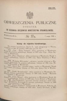 Obwieszczenia Publiczne : dodatek do Dziennika Urzędowego Ministerstwa Sprawiedliwości. R.14, № 37 A (7 maja 1930)