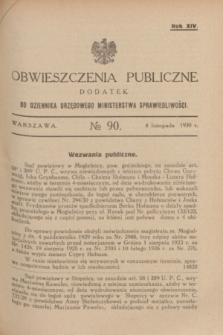 Obwieszczenia Publiczne : dodatek do Dziennika Urzędowego Ministerstwa Sprawiedliwości. R.14, № 90 (8 listopada 1930)