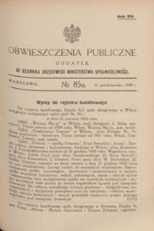 Obwieszczenia Publiczne : dodatek do Dziennika Urzędowego Ministerstwa Sprawiedliwości. R.14, № 85 A (22 października 1930)